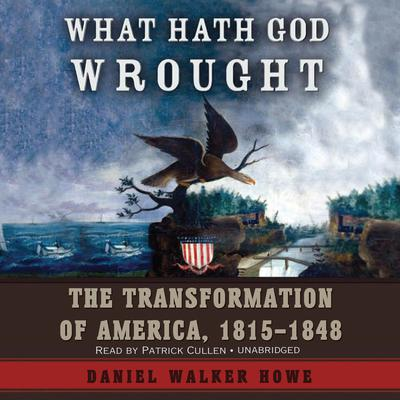 What Hath God Wrought by Daniel Walker Howe audiobook