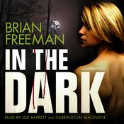 In the Dark by  Brian Freeman audiobook
