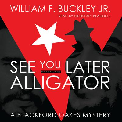 See You Later, Alligator by William F. Buckley audiobook