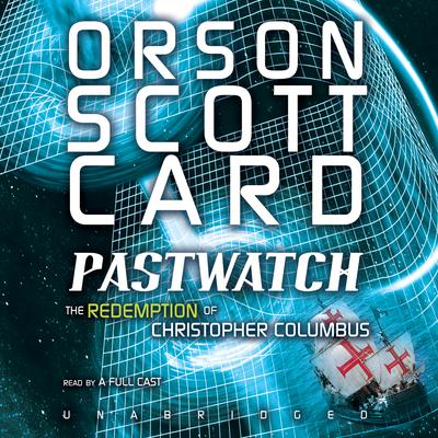 Pastwatch by Orson Scott Card audiobook