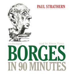 Borges in 90 Minutes by Paul Strathern audiobook