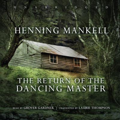The Return of the Dancing Master by Henning Mankell audiobook