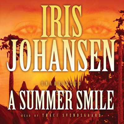 A Summer Smile by Iris Johansen audiobook