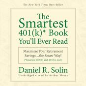The Smartest 401(k) Book You'll Ever Read by  Daniel R. Solin audiobook
