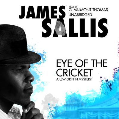 Eye of the Cricket by James Sallis audiobook