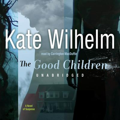 The Good Children by Kate Wilhelm audiobook