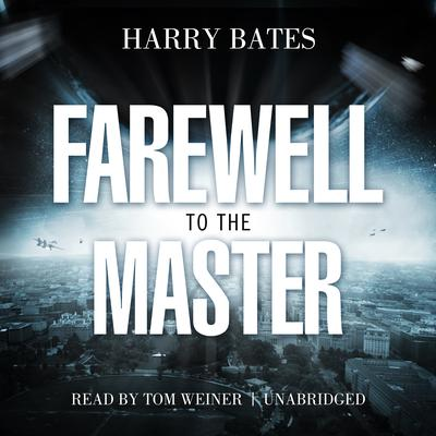Farewell to the Master by Harry Bates audiobook