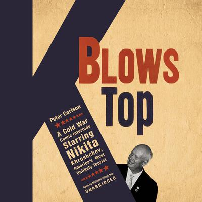 K Blows Top by Peter Carlson audiobook