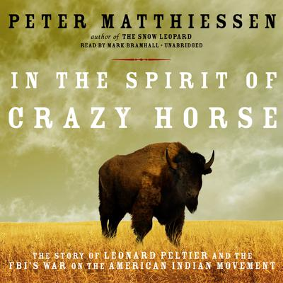 In the Spirit of Crazy Horse by Peter Matthiessen audiobook