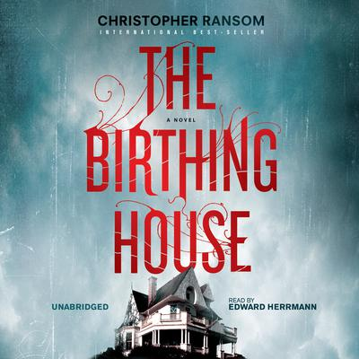The Birthing House by Christopher Ransom audiobook