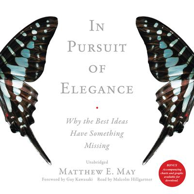 In Pursuit of Elegance by Matthew E. May audiobook