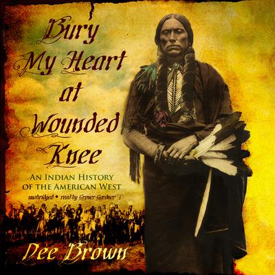 Bury My Heart at Wounded Knee by Dee Brown audiobook
