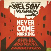 Never Come Morning by  Nelson Algren audiobook