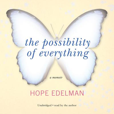 The Possibility of Everything by Hope Edelman audiobook