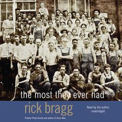 The Most They Ever Had by Rick Bragg audiobook