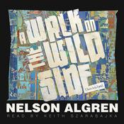 A Walk on the Wild Side by  Nelson Algren audiobook