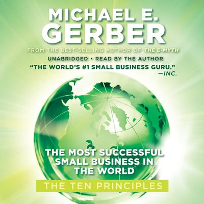 The Most Successful Small Business in the World by Michael E. Gerber audiobook