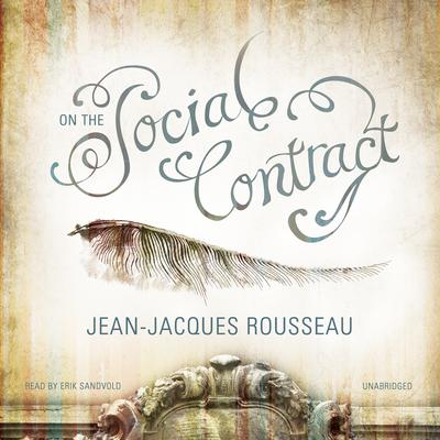On the Social Contract by Jean-Jacques Rousseau audiobook