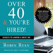 Over 40 & You're Hired! by  Robin Ryan audiobook