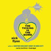 The Ticking Is the Bomb by  Nick Flynn audiobook
