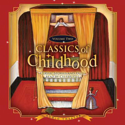 Classics of Childhood, Vol. 2 by various authors audiobook