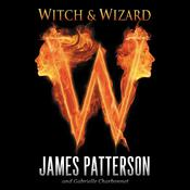 Witch & Wizard by  James Patterson audiobook