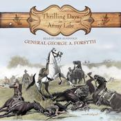 Thrilling Days in Army Life by  General George A. Forsyth audiobook