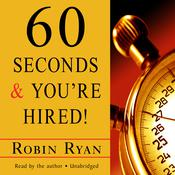 60 Seconds and You're Hired! by  Robin Ryan audiobook