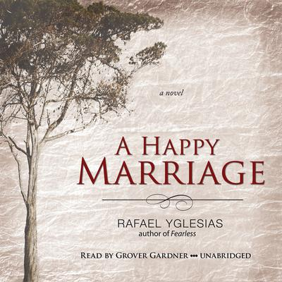 A Happy Marriage by Rafael Yglesias audiobook