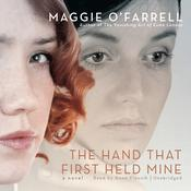 The Hand That First Held Mine by  Maggie O'Farrell audiobook