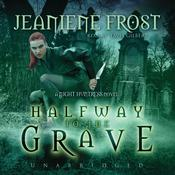 Halfway to the Grave by  Jeaniene Frost audiobook