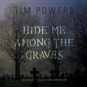 Hide Me among the Graves by  Tim Powers audiobook
