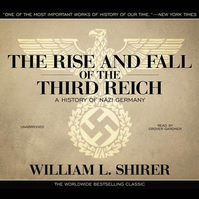 The Rise and Fall of the Third Reich by William L. Shirer audiobook