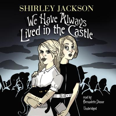 We Have Always Lived in the Castle by Shirley Jackson audiobook
