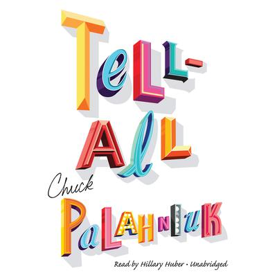 Tell-All by Chuck Palahniuk audiobook