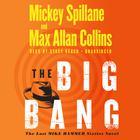 The Big Bang by Mickey Spillane, Max Allan Collins