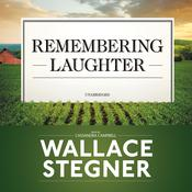 Remembering Laughter by  Wallace Stegner audiobook