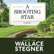 A Shooting Star by  Wallace Stegner audiobook