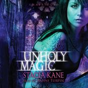 Unholy Magic by  Stacia Kane audiobook