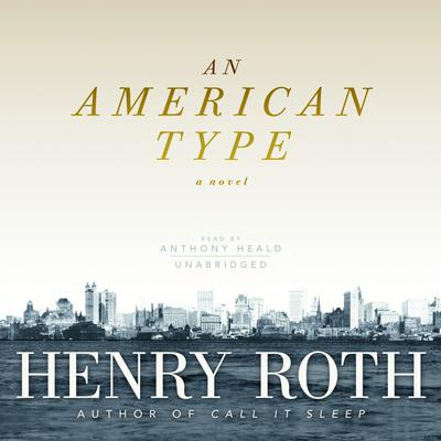 An American Type by Henry Roth audiobook