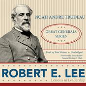 Robert E. Lee by  Noah Andre Trudeau audiobook