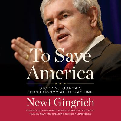 To Save America by Newt Gingrich audiobook