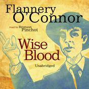 Wise Blood by  Flannery O'Connor audiobook