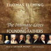 The Intimate Lives of the Founding Fathers by  Thomas Fleming audiobook