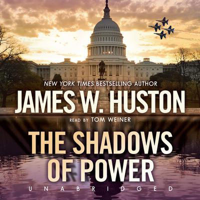 The Shadows of Power by James W. Huston audiobook