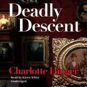 Deadly Descent by  Charlotte Hinger audiobook