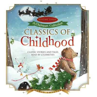 Classics of Childhood, Vol. 3 by various authors audiobook