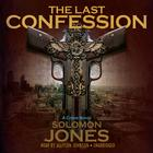 The Last Confession by Solomon Jones