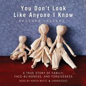 You Don't Look Like Anyone I Know by  Heather Sellers audiobook