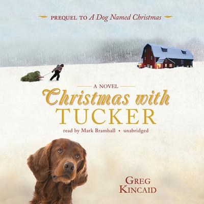 Christmas with Tucker by Greg Kincaid audiobook